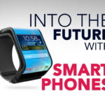 INTO THE FUTURE WITH SMARTPHONES