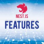 Nest JS Features