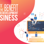 Benefits Of Web Development For Business