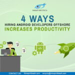 4 Ways Hiring Android Developers Offshore Increase Productivity
