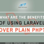 What are the benefits of using Laravel over plain PHP?