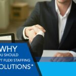 Why You Should Opt Flexi Staffing Solutions