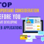 Things to Consider Before Developing Web Applications