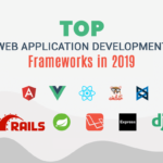 Top Web Application Development Frameworks in 2019