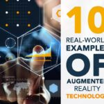 The 10 Real-World Examples Of Augmented Reality Technology