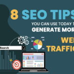 8 SEO Tips that you can use today to generate more web traffic