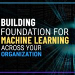 Building Foundation for machine learning across your organization