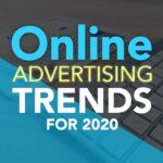 Online Advertising Trends For 2020
