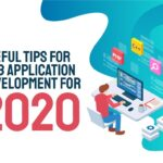 Useful Tips for Web Application Development for 2020