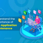 Understand the Importance of Web Application Maintenance