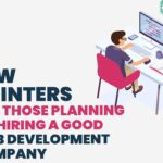Few Pointers for Those Planning on Hiring a Good Web Development Company