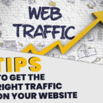 Tips to Get the Right Traffic on Your Website