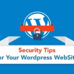 Security Tips for Your Wordpress Site