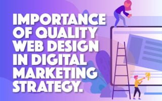 Importance of Quality Web Design in Digital Marketing Strategy
