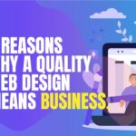 5 Reasons Why a Quality Web Design Means Business