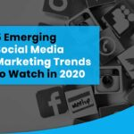 5 Emerging Social Media Marketing Trends to Watch in 2021