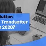 Flutter: A Trendsetter in 2021?