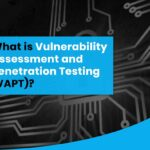 What is Vulnerability Assessment and Penetration Testing (VAPT)?