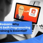 8 Reasons Why iOS Swift Programming Training is Essential?