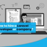 How to hire a Laravel developer or company?