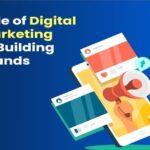Role of Digital Marketing in Building Brands