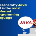 Reasons why Java is still the most preferred Programming Language