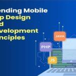 Trending Mobile App Design and Development Principles