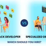 Full Stack vs Specialized Developer: Which Should You Hire?