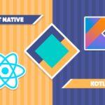 React Native VS Kotlin