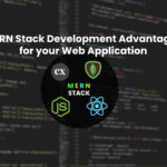 MERN Stack Development Advantages for your Web Application