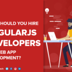Why should you Hire Angular Developer for Web App Development?