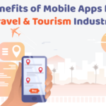 Benefits of Mobile Apps for Travel & Tourism Industry