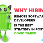 Why Hiring Remote Software Developers Is The Best Strategy In Post-Covid Times?