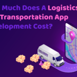 How Much Does A Logistics And Transportation App Development Cost?