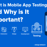 What is Mobile App Testing and Why is It Important?